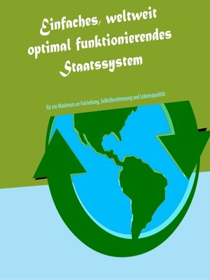 cover image of Einfaches, weltweit optimal funktionierendes Staatssystem