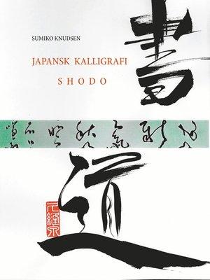 cover image of Japansk Kalligrafi
