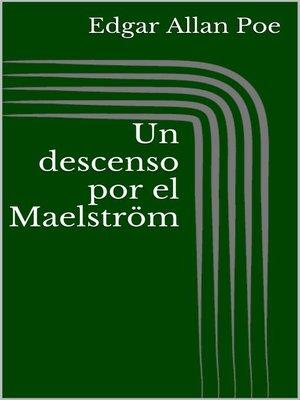 cover image of Un descenso por el Maelström
