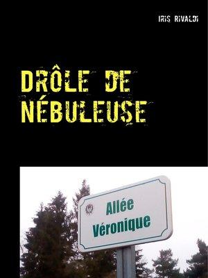 cover image of Drôle de nébuleuse