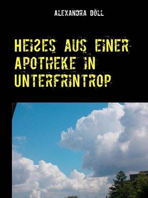 cover image of Heißes aus einer Apotheke in Unterfrintrop