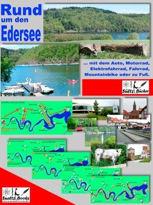 cover image of Rund um den Edersee... mit dem Auto, Motorrad, Elektrofahrrad, Fahrrad, Mountainbike oder zu Fuß