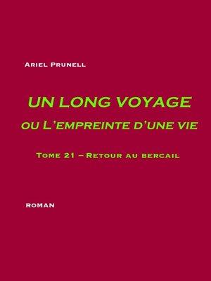 cover image of Un long voyage ou L'empreinte d'une vie--tome 21