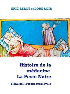 cover image of Histoire de la médecine La peste noire