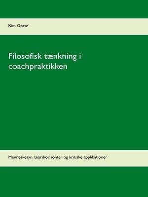 cover image of Filosofisk tænkning i coachpraktikken