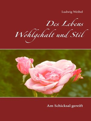 cover image of Des Lebens Wohlgehalt und Stil