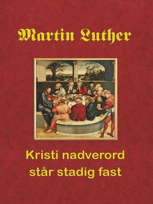 cover image of Martin Luther. Kristi nadverord står stadig fast