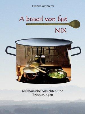 cover image of A bisserl von fast NIX