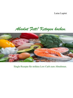 cover image of Absolut Fett! Ketogen kochen