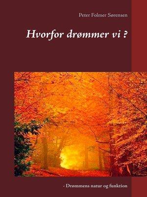 cover image of Hvorfor drømmer vi ?