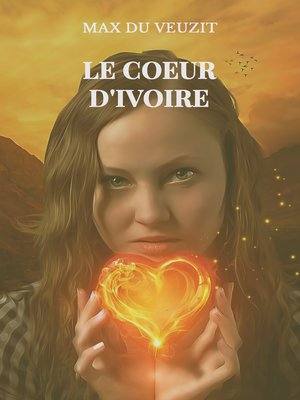 cover image of Le coeur d'ivoire