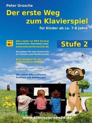 cover image of Der erste Weg zum Klavierspiel (Stufe 2)