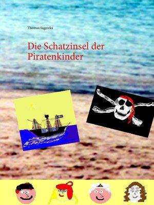cover image of Die Schatzinsel der Piratenkinder