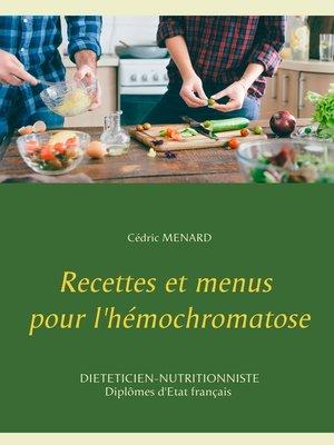 cover image of Recettes et menus pour l'hémochromatose