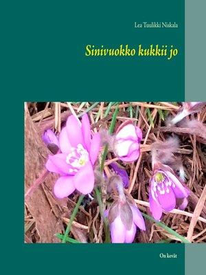 cover image of Sinivuokko kukkii jo