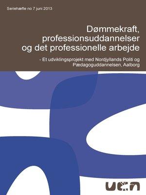 cover image of Dømmekraft, professionsuddannelser og det professionelle arbejde