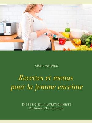 cover image of Recettes et menus pour la femme enceinte