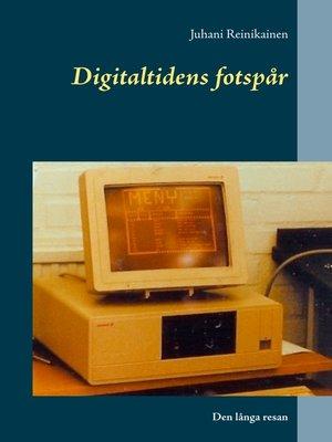 cover image of Digitaltidens fotspår