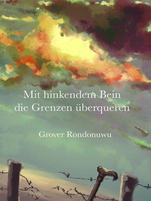 cover image of Mit hinkendem Bein die Grenzen überqueren