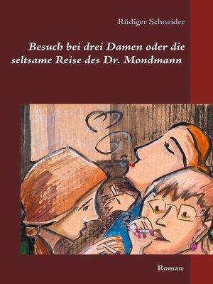 cover image of Besuch bei drei Damen oder die seltsame Reise des Dr. Mondmann