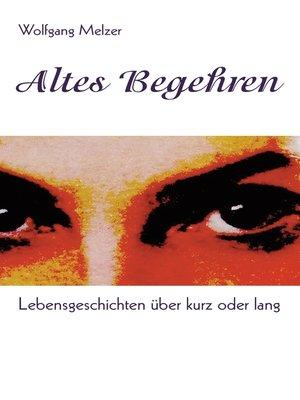 cover image of Altes Begehren