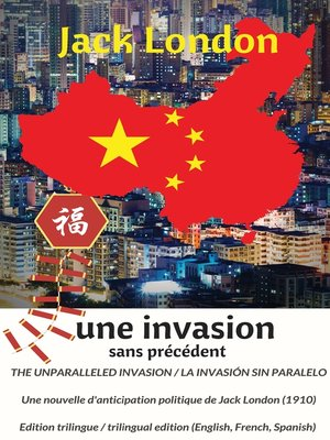 cover image of The unparalleled invasion / Une invasion sans précédent / La invasión sin paralelo. Première édition trilingue / First trilingual edition (English, French, Spanish)