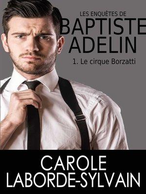 cover image of Les enquêtes de Baptiste Adelin