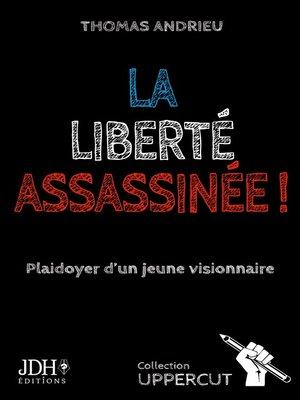 cover image of La liberté assassinée !