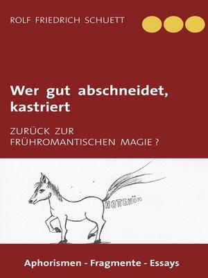 cover image of Wer gut abschneidet, kastriert