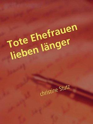 cover image of Tote Ehefrauen lieben länger