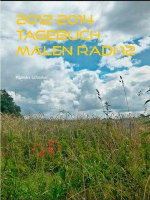 cover image of 2012-2014 Tagebuch Malen Radi-12