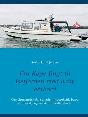 cover image of Fra Køge Bugt til Isefjorden med baby ombord
