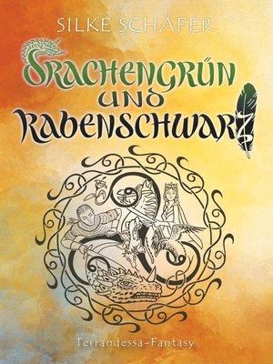 cover image of Drachengrün und Rabenschwarz