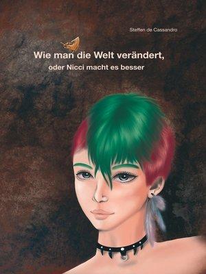 cover image of Wie man die Welt verändert, oder Nicci macht es besser
