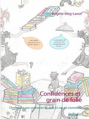 cover image of Confidences et grain de folie