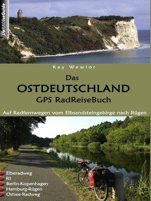 cover image of Das Ostdeutschland GPS RadReiseBuch