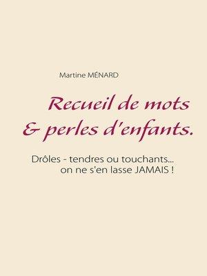 cover image of Recueil de mots & perles d'enfants.