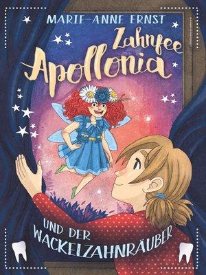 cover image of Zahnfee Apollonia und der Wackelzahnräuber