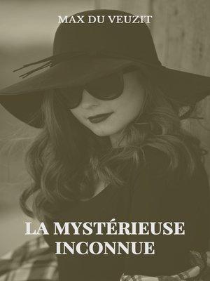 cover image of La mystérieuse inconnue