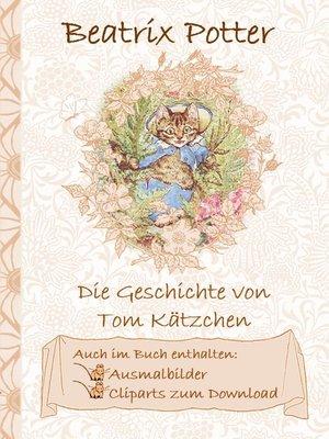 cover image of Die Geschichte von Tom Kätzchen (inklusive Ausmalbilder und Cliparts zum Download)