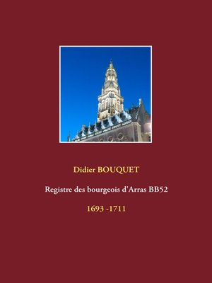 cover image of Registre des bourgeois d'Arras BB52--1693-1711