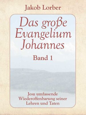 cover image of Das große Evangelium Johannes, Band 1