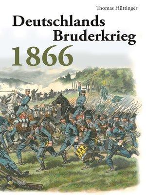 cover image of Deutschlands Bruderkrieg 1866