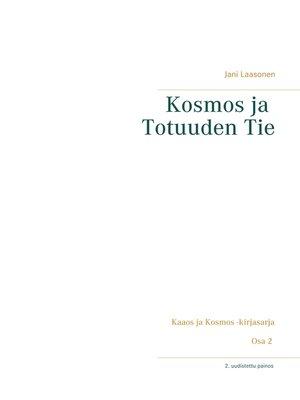 cover image of Kosmos ja Totuuden Tie