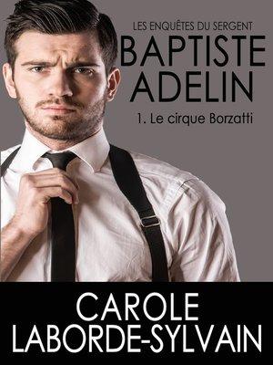 cover image of Les enquêtes du sergent BAPTISTE ADELIN