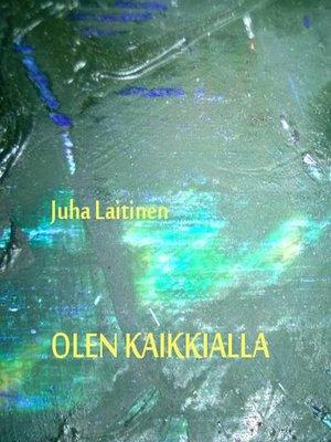 cover image of Olen kaikkialla