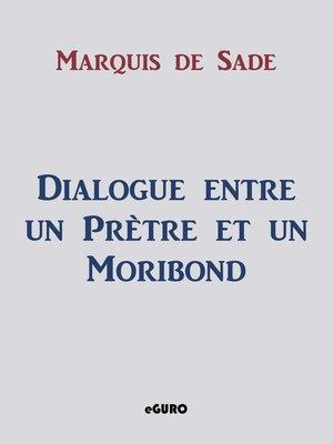cover image of Dialogue entre un Prètre et un Moribond