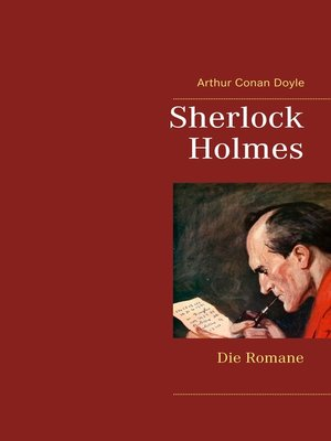 cover image of Sherlock Holmes--Die Romane (Gesamtausgabe mit über 100 Illustrationen)