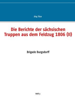 cover image of Die Berichte der sächsischen Truppen aus dem Feldzug 1806 (II)