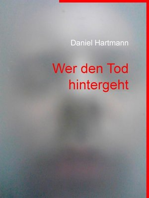 cover image of Wer den Tod hintergeht
